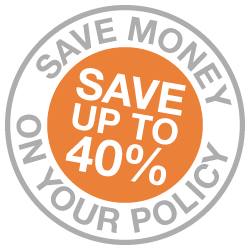 Save Money on your policy save up to 40%